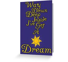 Way Down Deep Inside I've Got A Dream Greeting Card