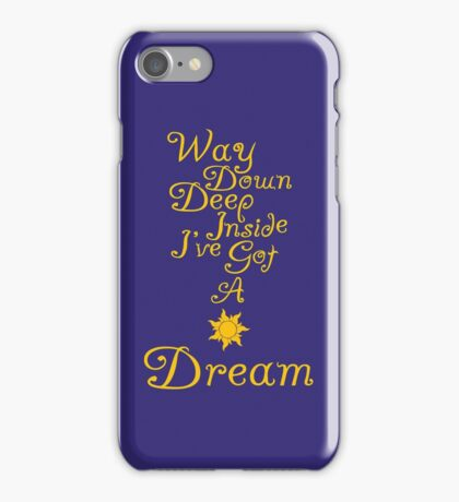 Way Down Deep Inside I've Got A Dream iPhone Case/Skin