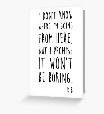 BOWIE QUOTE Greeting Card