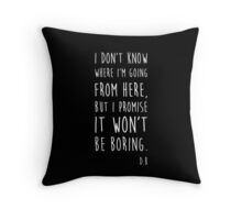 BOWIE QUOTE Throw Pillow