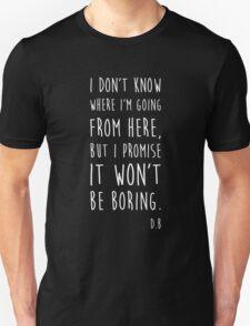 BOWIE QUOTE Unisex T-Shirt