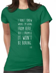 BOWIE QUOTE Womens Fitted T-Shirt