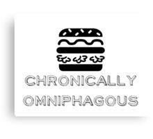 Chronically Omniphagous Canvas Print