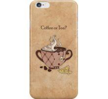 Coffee or Tea? (Case) iPhone Case/Skin