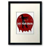 Use your brain Framed Print