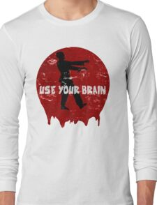 Use your brain Long Sleeve T-Shirt