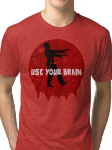 Use your brain Tri-blend T-Shirt