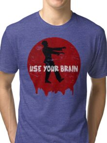 Use your brain Tri-blend T-Shirt