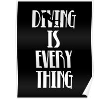 Diving is Everything (White) Poster