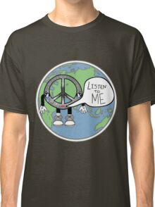 Listen to Peace Classic T-Shirt