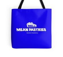 Mean Pastries Tote Bag