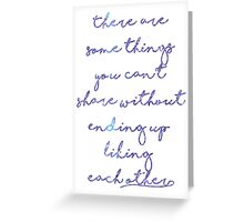 There are some things you can't share Greeting Card