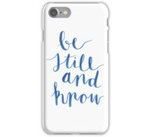 Be Still And Know | Modern Calligraphy iPhone Case/Skin