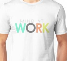 Mind at Work Unisex T-Shirt