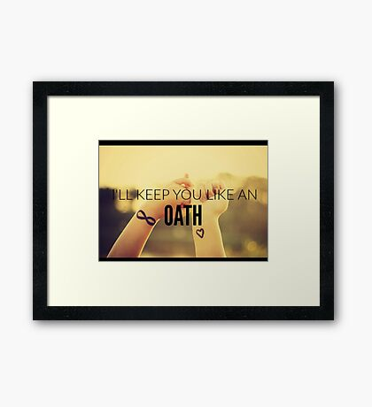 I'll Keep You Like An Oath Framed Print