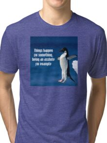 Wise penguin Tri-blend T-Shirt