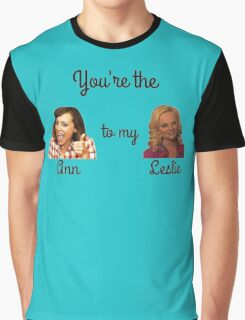 You're the Ann to my Leslie: Parks and Recreation Graphic T-Shirt