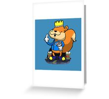 King of all the land! Greeting Card