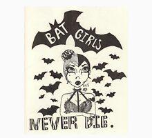 Bat Girls Never Die T-Shirt