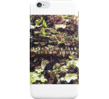 take all my love for i am yours  iPhone Case/Skin