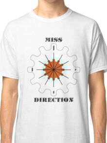 Miss Direction Classic T-Shirt