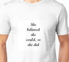 She believed she could Unisex T-Shirt