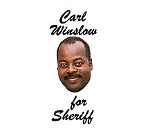 Carl Winslow for Sheriff 1 Photographic Print