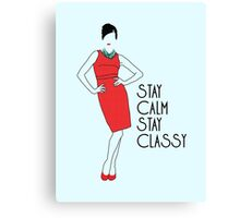 Stay Classy Ladies Canvas Print