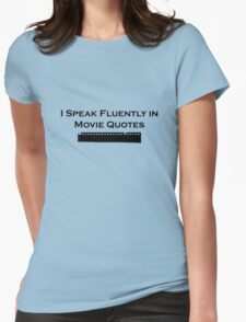 I Speak Fluently in Movie Quotes (Black) Womens Fitted T-Shirt