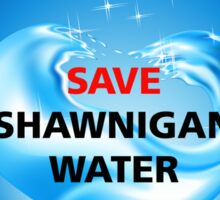 Save Shawnigan Water Sticker