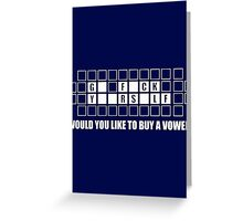Would You Like to Buy a Vowel Go F*ck Yourself Funny offensive vintage Greeting Card