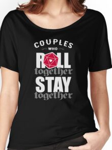 Couples who roll together, stay together D20 Women's Relaxed Fit T-Shirt