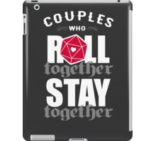 Couples who roll together, stay together D20 iPad Case/Skin
