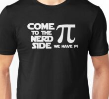 Come To The Nerd Side We Have Pi Unisex T-Shirt