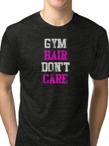 Gym Hair Don't Care (distressed) Tri-blend T-Shirt