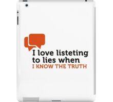 Lies are great if you know the truth. iPad Case/Skin