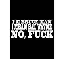 Bruce Man Photographic Print