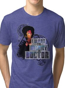 Marry a Doctor Smith Tri-blend T-Shirt
