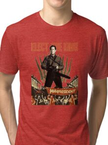 elect the king ash vs evil dead  Tri-blend T-Shirt