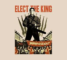 elect the king ash vs evil dead  Unisex T-Shirt