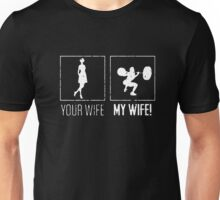Your Wife My Wife Unisex T-Shirt