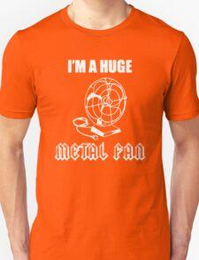 I'm A Huge Metal Fan Unisex T-Shirt