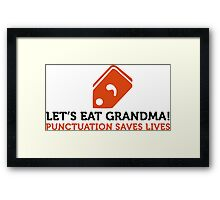How to eat grandma! Save punctuation life! Framed Print