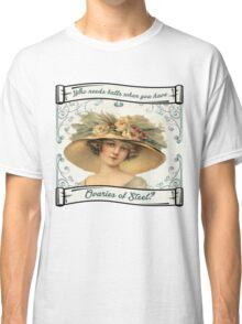 Ovaries of Steel. Classic T-Shirt