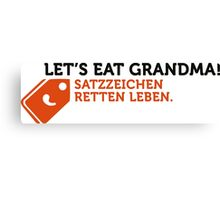 How to eat grandma! Save punctuation life! Canvas Print