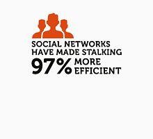 Social Networks make stalking easier! Unisex T-Shirt