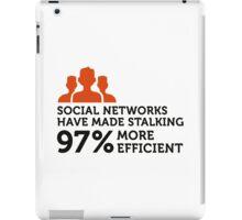 Social Networks make stalking easier! iPad Case/Skin