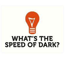 How fast is dark speed? Art Print