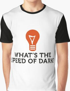 How fast is dark speed? Graphic T-Shirt