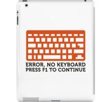 Error: No keyboard. Please press F1! iPad Case/Skin